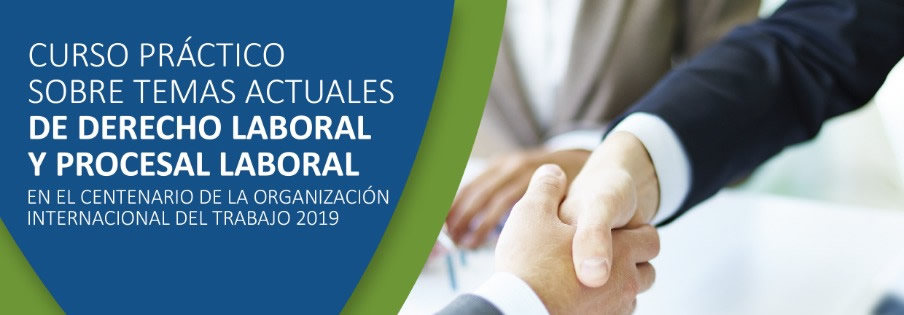 Curso Práctico sobre temas actuales de Derecho Laboral y Procesal Laboral