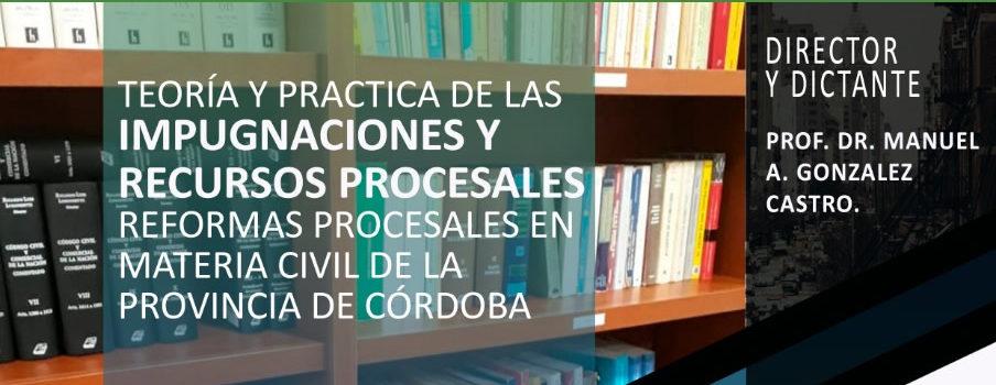 Jornadas sobre teoría y práctica de las impugnaciones y recursos  procesales, reformas procesales en materia civil de la Provincia de Córdoba