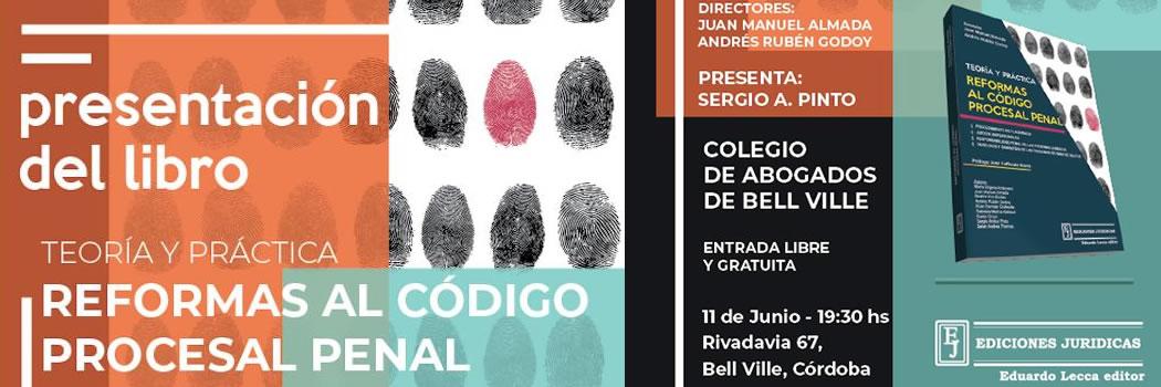 Presentación del libro: Teoría y Práctica. Reformas al Código Procesal Penal